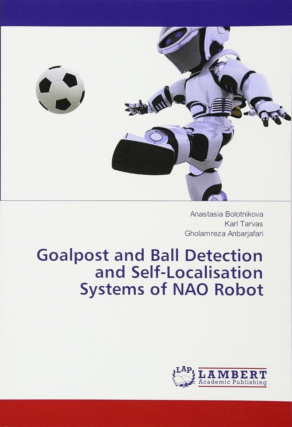 広告細断脊椎Goalpost and Ball Detection and Self-Localisation Systems of NAO Robot