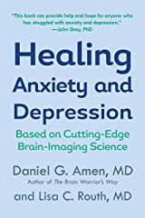 Healing Anxiety and Depression: Based on Cutting-Edge Brain-Imaging Science Kindle Edition