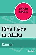 Eine Liebe in Afrika: Roman (German Edition)
