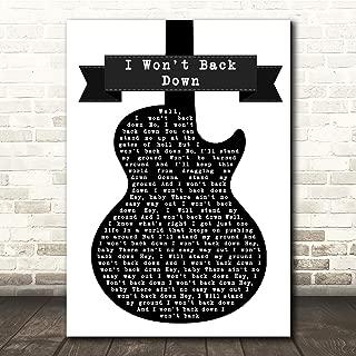 I Won't Back Down Black & White Guitar Song Lyric Gift Present Poster Print