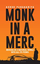 Monk in a Merc: Moksha in a Material World with All Its Perks