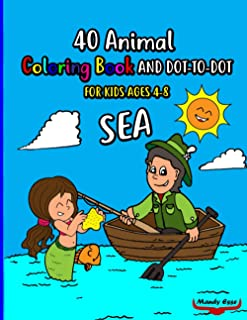40 ANIMAL COLORING BOOK AND DOT-TO-DOT, SEA, FOR KIDS AGES 4-8: Fun with colors, 40 drawings, animals, numbers, names, fam...