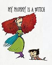 My Mummy Is a Witch