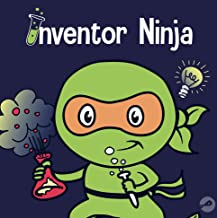 Inventor Ninja: A Children's Book About Creativity and Where Ideas Come From (Ninja Life Hacks 2)