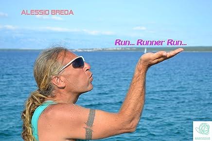 Run... Runner Run...