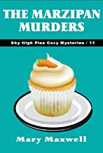 The Marzipan Murders (Sky High Pies Cozy Mysteries Book 11)