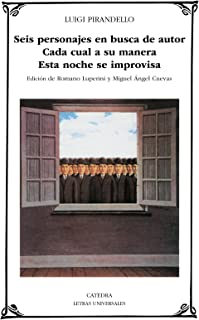 Seis personajes en busca de autor / Six Characters In Search of an Author (Letras Universales) (Spanish Edition)