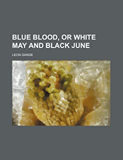 Blue Blood, or White May and Black June