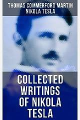 Collected Writings of Nikola Tesla Kindle Edition