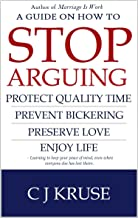 Best A guide on how to STOP ARGUING: Protect quality time, prevent bickering, preserve love, enjoy life. Reviews