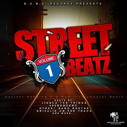 Street Beatz, Vol  1 (Hottest Banging Hip Hop Instrumental