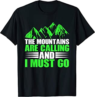The Mountains Are Calling And I Must Go Cool Hiking design T-Shirt