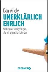 Unerklärlich ehrlich: Warum wir weniger lügen, als wir eigentlich könnten (German Edition) Kindle Edition