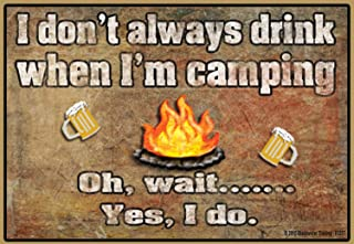 "I Don't Always Drink When I'm Camping Camper Camping 3.5"" X 2.5"" Fridge Magnet Refrigerator"