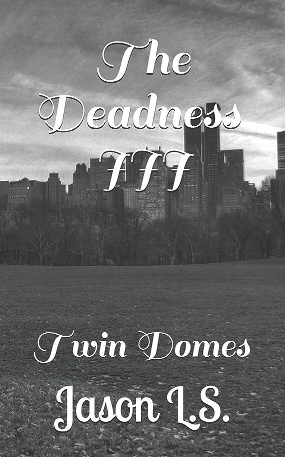 同時ボイコット減るThe Deadness III: Twin Domes