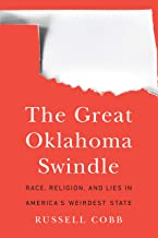 The Great Oklahoma Swindle: Race, Religion, and Lies in America's Weirdest State