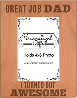 ThisWear Birthday Dad Great Job Dad I Turned Out Awesome Dad Funny Dad Gifts from Son Natural Wood Engraved 4x6 Portrait Picture Frame Wood