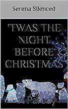 'Twas The Night Before Christmas: - A Parody