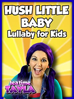 Hush Little Baby - Lullaby for Kids on Tea Time with Tayla