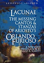 Lacunae: The Missing Cantos & Stanzas of Ariosto's Orlando Furioso
