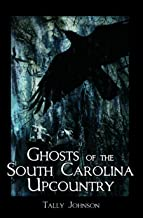 Ghosts of the South Carolina Upcountry (Haunted America)