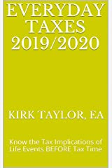 Everyday Taxes 2019/2020: Know the Tax Implications of Life Events BEFORE Tax Time Kindle Edition