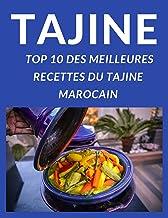 TAJINE - TOP 10 DES MEILLEURES RECETTES DU TAJINE MAROCAIN