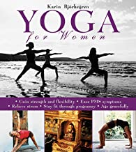 Yoga for Women: Gain Strength and Flexibility, Ease PMS Symptoms, Relieve Stress, Stay Fit Through Pregnancy, Age Gracefully