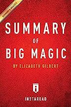 Summary of Big Magic: by Elizabeth Gilbert | Includes Analysis