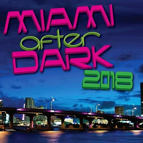 Amazon.com: Miami After Dark 2018 [Explicit]: Various ...
