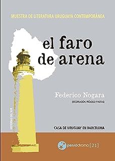 El faro de arena: Muestra de literatura uruguaya contemporánea (Historias del Sur) (Spanish Edition)