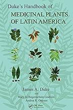 Duke's Handbook of Medicinal Plants of Latin America (English Edition)