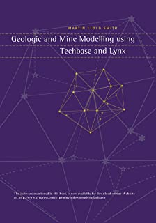 Geologic and Mine Modelling Using Techbase and Lynx