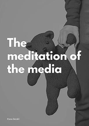 The meditation of the media (English Edition)
