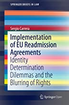 Implementation of EU Readmission Agreements: Identity Determination Dilemmas and the Blurring of Rights (SpringerBriefs in Law) (English Edition)