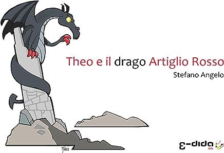 Theo e il drago Artiglio Rosso (I racconti di Theo Vol. 1)