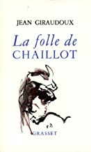 La folle de Chaillot (Littérature Française) (French Edition)