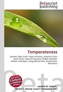 Temperateness: Latitude, Polar Circle, Tropic of Cancer, Antarctic Circle, Arctic Circle, Tropic of Capricorn, Middle Latitudes, Habitat, Subtropics, Geographical Zone, Scandinavian Mountains
