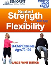 Seated Strength & Flexibility: Exercise for Seniors 70-100 years old (Exercise Made Simple)