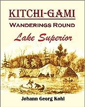 Kitchi-Gami: Wanderings Round Lake Superior (1860)
