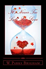 It's Never Too Late For Love (Golden Years Series Book 1) Kindle Edition