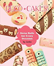 Deco Cakes!: Swiss Rolls for Every Occasion