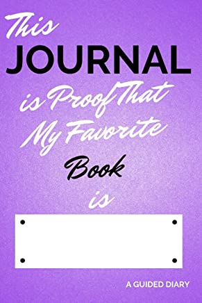 This Journal is Proof That My Favorite BOOK is [BLANK]: A Guided Diary - Fill-in-the-Cover Keepsake Questionnaire