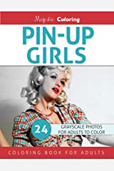 Pin-Up Girls: Grayscale Coloring for Adults Paperback
