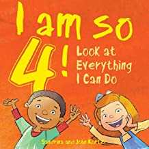 I Am So 4!: Look at Everything I Can Do!