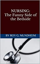 NURSING: The Funny Side of the Bedside (English Edition)