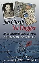 No Cloak, No Dagger: Allied Spycraft in Occupied France
