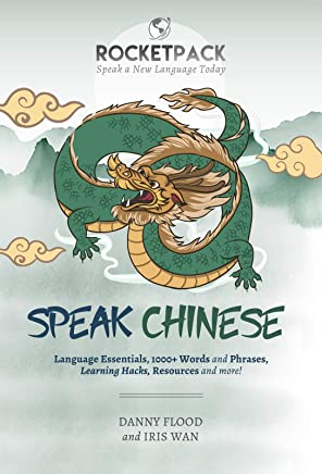 Speak Chinese: The Easiest Way to Learn Chinese and Speak Immediately! (RocketPack Book 4) (English Edition)