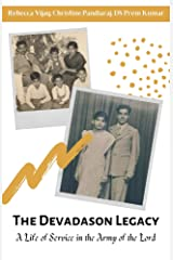 The Devadason Legacy: A Life of Service in the Army of the Lord Kindle Edition