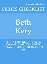 Beth Kery - SERIES CHECKLIST - Reading Order of HOME TO HARBOR TOWN, IF YOU COME BACK TO ME